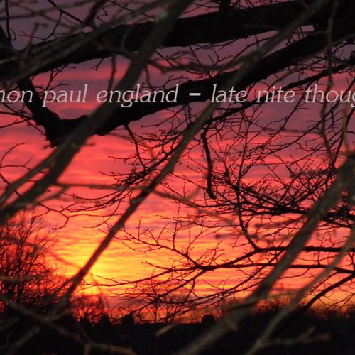 simon paul england - late nite thoughts................