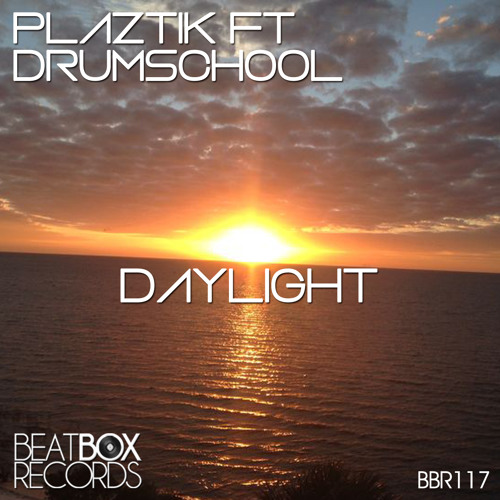 Dj Plaztik & Drumschool - Daylight(Original Mix)