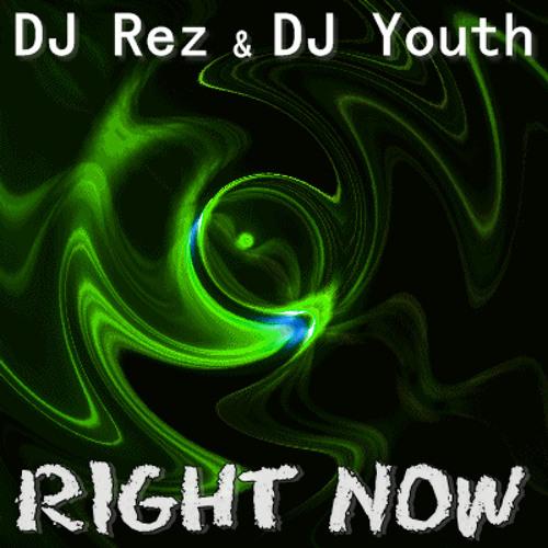 DJ Rez & DJ Youth - Right Now (Original Mix)