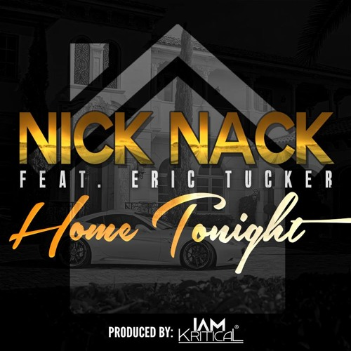 Home Tonight -  Nick Nack ft. Eric Tucker Prod. Kritical