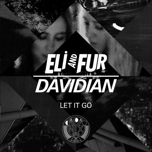 Eli & Fur x Davidian - Let It Go
