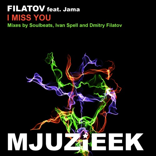 OUT NOW! Filatov feat. Jama - I Miss You (Ivan Spell Balearic Mission Remix)