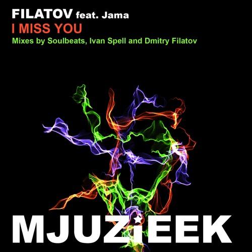 OUT NOW! Filatov feat. Jama - I Miss You (Soulbeats Remix)