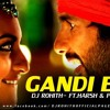 GANDI BAAT ( REMIX ) DJ ROHITH - FT.HARSH & PRAFUL [UNTAG]