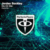 Jordan Suckley - Do Or Die (Original Mix) [Free Download]