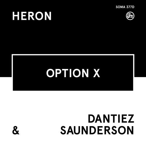 Heron & Dantiez Saunderson - Option X (Soma 377d)