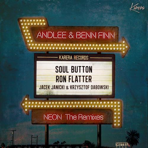 Andlee & Benn Finn - Neon (Ron Flatter Rmx) | SNIP
