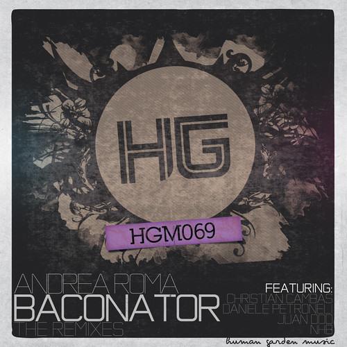 Andrea Roma - Baconator (Juan Ddd Remix)