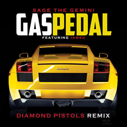 Sage The Gemini - Gas Pedal (Diamond Pistols Remix)