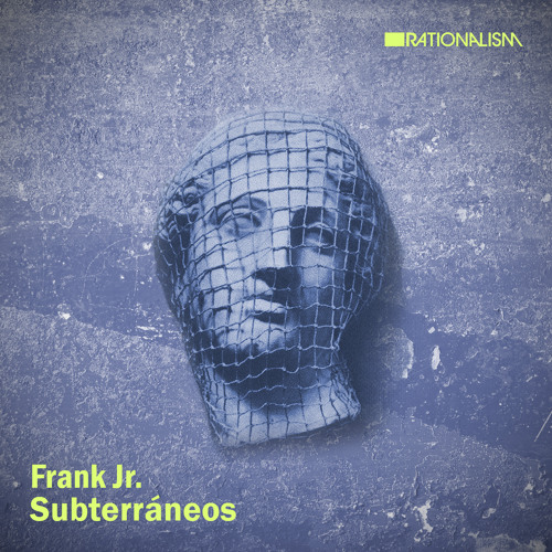 Frank Jr - The Subterranean (Original Mix) [Out 28/11/2013 on RATIONALISM Records]