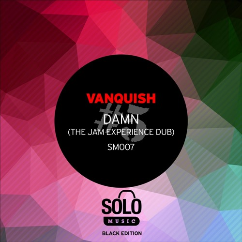 OUT NOW: Vanquish - Damn (The Jam Experience Dub) Solo Music EXCLUSIVE on Traxsource.com