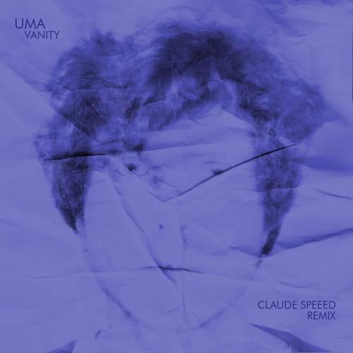 UMA - VANITY (CLAUDE SPEEED REMIX)