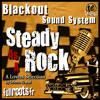 Steady As A Rock Blackout Sound System