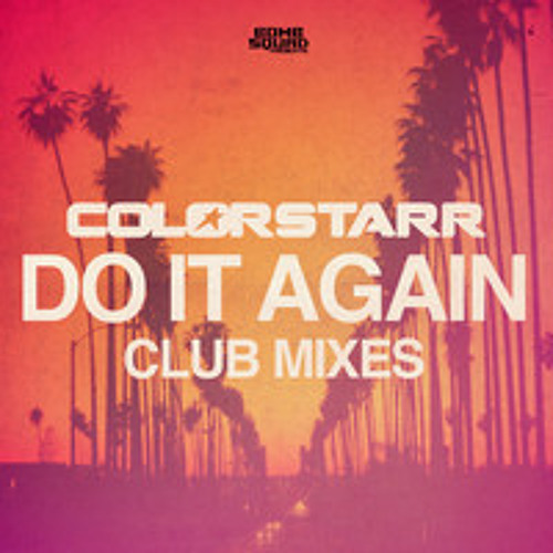 Do It Again (Bombs Away remix) - Colorstarr