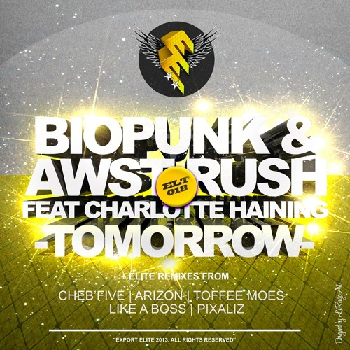 Biopunk & Awst Rush Feat. Charlotte Haining - Tomorrow (Toffee Moes Remix)