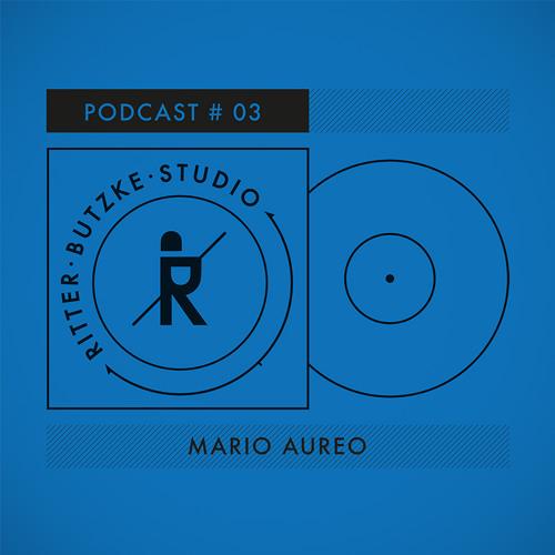 Mario Aureo - Ritter Butzke Studio Podcast #03