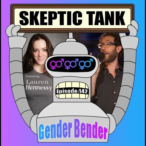 #142: Gender Bender (@LaurenHennessy)