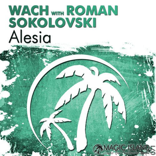 Magic Island 071 Wach with Roman Sokolovsky - Alesia (Radio Edit)