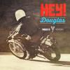 HEY DOUGLAS - 1973