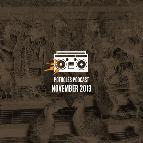 Potholes Podcast (November 2013) - Sounds by BK Beats