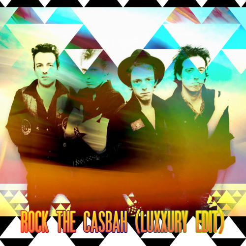 THE CLASH - ROCK THE CASBAH (LUXXURY EDIT)