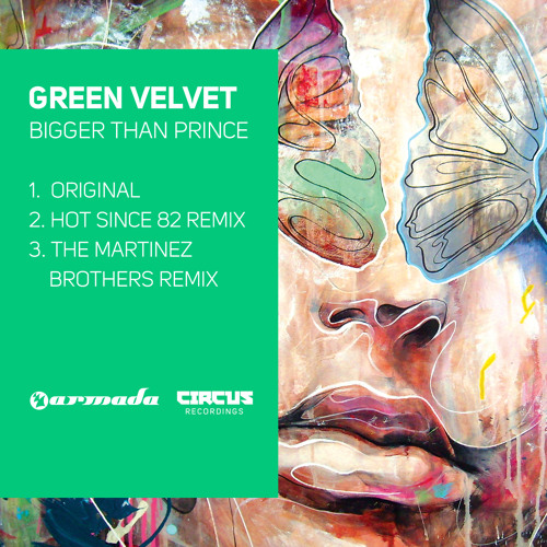Green Velvet - Bigger Than Prince (Hot Since 82 Remix) [OUT NOW!]