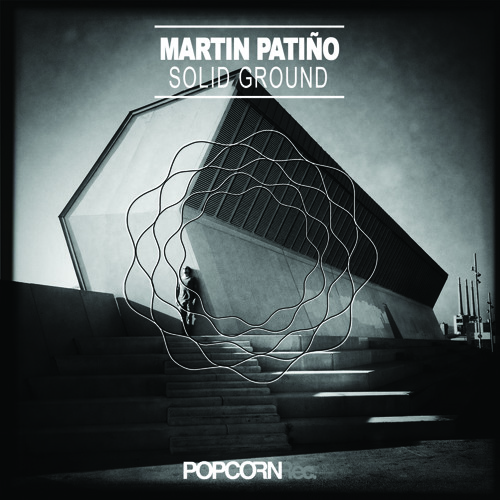 Martin Patino - Solid Ground Ep - Incl. Pezzner Remix - Out Soon
