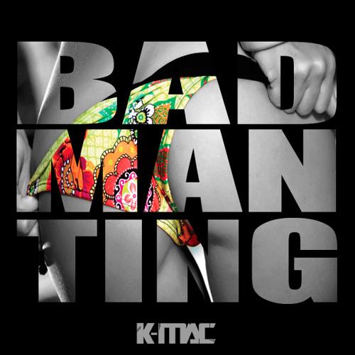 K-MAC - Badman Ting