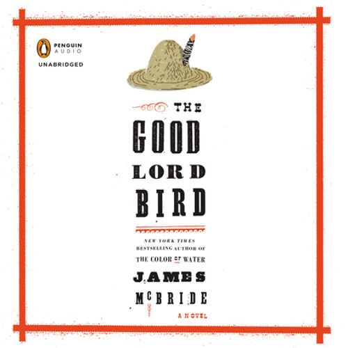 The Good Lord Bird byJames McBride, Read By Michael Boatman