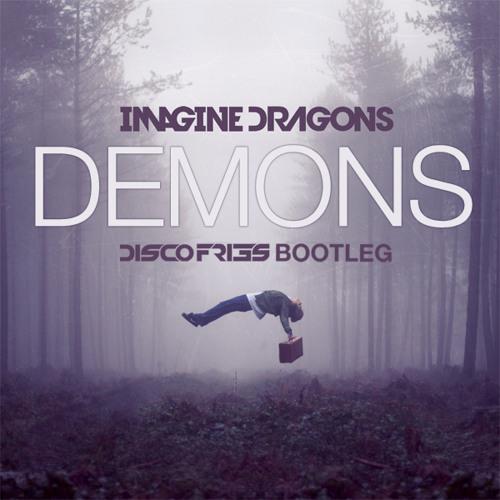 Imagine Dragons x Moguai x Michael Calfan - Demons [Disco Fries Bootleg]