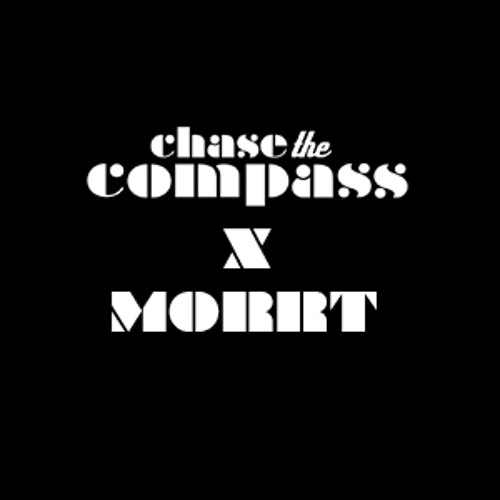 CHASE THE COMPASS X MORRT | GUEST MIX 006