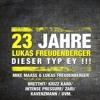 Mike Maass & Lukas Freudenberger @ 23 JAHRE DIESER TYP EY!!!!