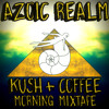 Azoic Realm - Kush & Coffee Morning Mixtape (FREE DL)
