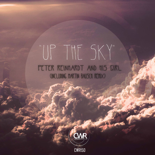 Peter Reinhardt 'Up The Sky EP' [OUT NOW]