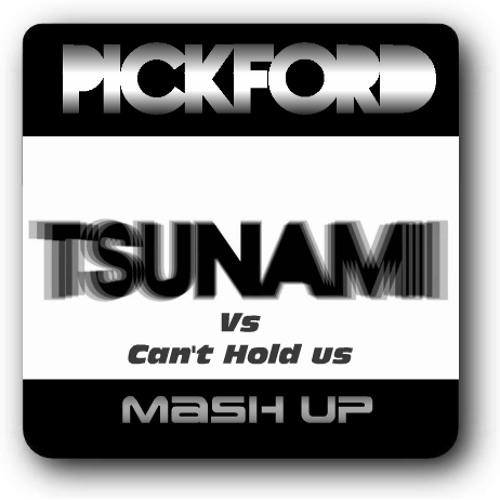 DVBBS & Borgeous, Macklemore & Ryan Lewis - Tsunami Vs Can't Hold Us (Pickford Mash Up) [Preview]
