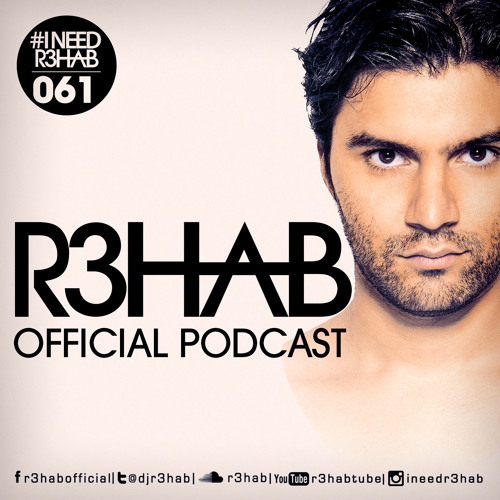 R3HAB - I NEED R3HAB 061 (Including Guestmix Ummet Ozcan)