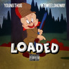 Young Thug & Peewee Longway - Loaded