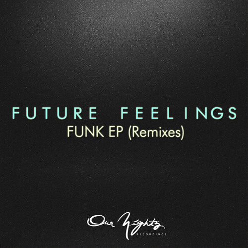 [NIGHTSD 006] FUTURE FEELINGS 'Funk EP (Remixes)' (Clips)
