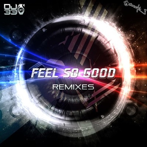 "DJ-33 ""Feel So Good"" (september'2013 mix) TOP100 BEATPORT BREAKS out now!"
