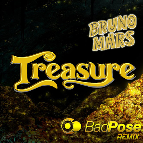 Bruno Mars - Treasure (Badpose Remix)