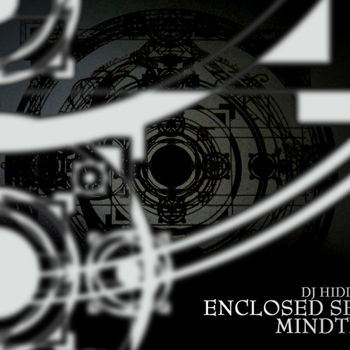 Mindcast#5 - DJ Hidden - Enclosed Sessions #4 - Mindtrick