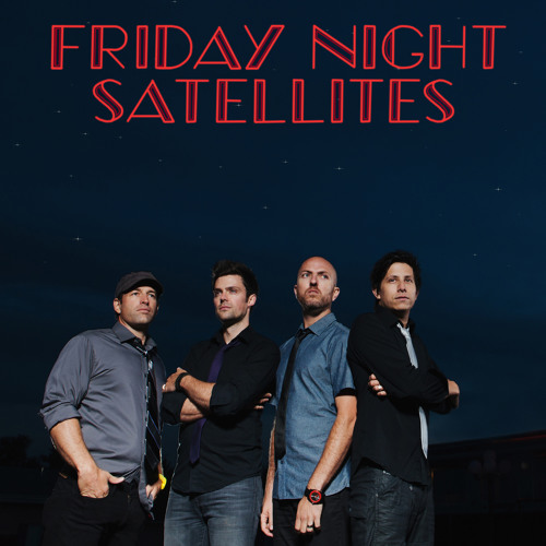 Friday Night Satellites - That's What Gets Me