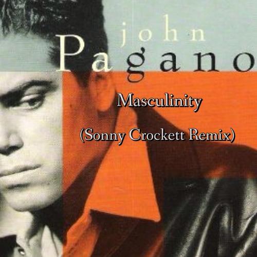 John Pagano - Masculinity (Sonny Crockett Remix)
