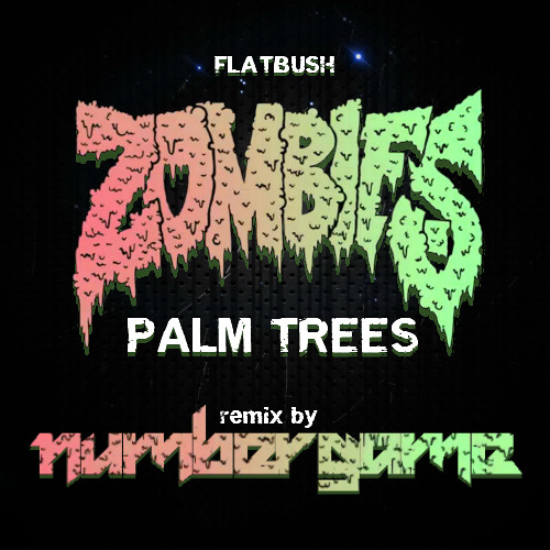 Flatbush Zombies - Palm Trees (numbergame remix) [FREE D0WNL0AD]