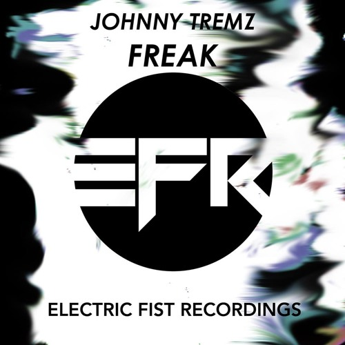 Johnny Tremz - Freak (Original Mix) [OUT NOW on BEATPORT]