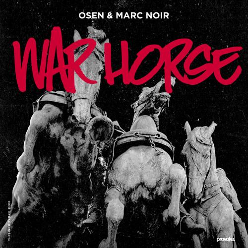 Osen & Marc Noir - War Horse (Original Mix)