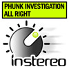 Phunk Investigation - All Right