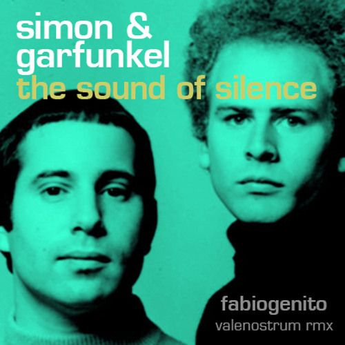 Simon & Garfunkel - The Sound Of Silence (fabiogenito valenostrum rmx/free DL)