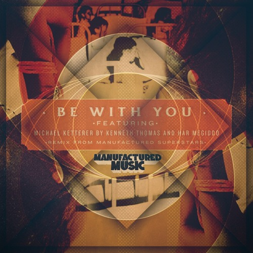 Kenneth Thomas & Har Megiddo feat Michael Ketterer - Be With You - Original Mix - OUT Now!!