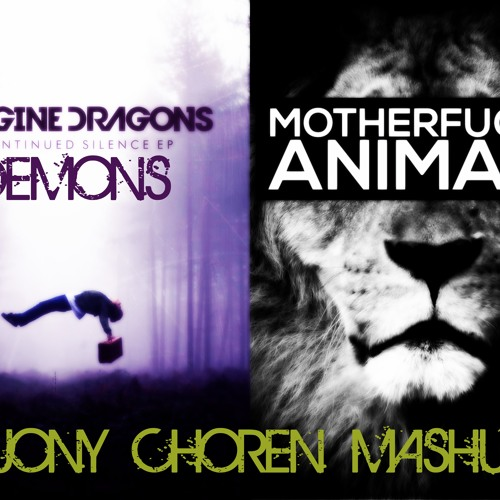 Demons & Animals (Jony Chorén Mash-up)